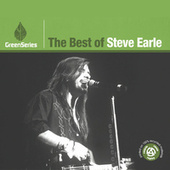 The Best Of Steve Earle - Green Series by Steve Earle