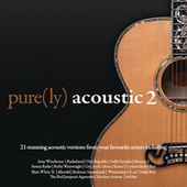 Pure(ly) Acoustic 2 by Various Artists