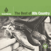 The Best Of 80s Country - Green Series by Various Artists