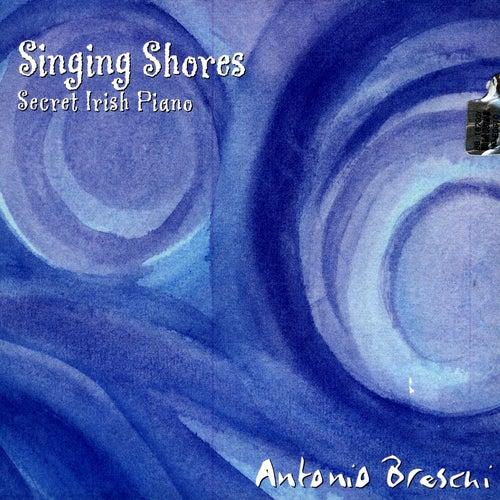 Singing Shores - Secret Irish Piano by Antonio Breschi