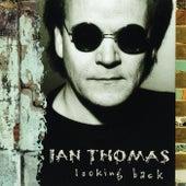 Looking Back by Ian Thomas