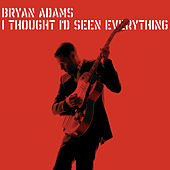 I Thought I'd Seen Everything de Bryan Adams