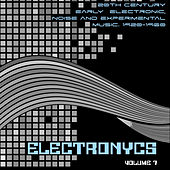 Electronycs Vol.7, 20th Century Early Electronic, Noise and Experimental Music. 1920-1960 by Various Artists