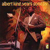 Years Gone By by Albert King