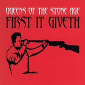 First It Giveth by Queens Of The Stone Age