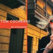 No Stranger by Tom Cochrane
