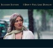 I Don't Feel Like Dancin' by Scissor Sisters