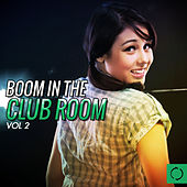 Boom in the Club Room, Vol. 2 by Various Artists