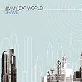 Shame by Jimmy Eat World
