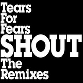 Shout by Tears for Fears