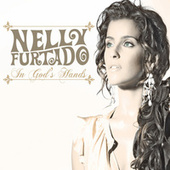 In God's Hands by Nelly Furtado