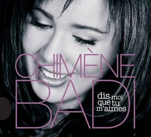 Dis Moi Que Tu M'Aimes by Chimène Badi