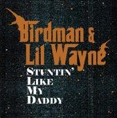 Stuntin' Like My Daddy von Birdman
