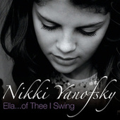 Ella... Of Thee I Swing by Nikki Yanofsky