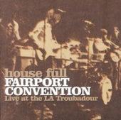 House Full - Live At The LA Troubadour de Fairport Convention
