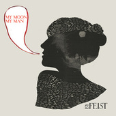 My Moon My Man by Feist