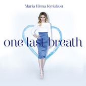 One Last Breath von Maria Elena Kyriakou (Μαρία Έλενα Κυριακού)