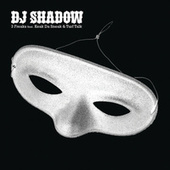 3 Freaks de DJ Shadow