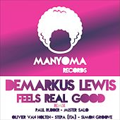 Feels Real Good by Demarkus Lewis