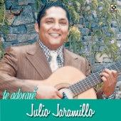 Te Adorare by Julio Jaramillo