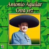 Otra Vez by Antonio Aguilar