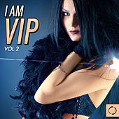 I Am Vip, Vol. 2 by Various Artists