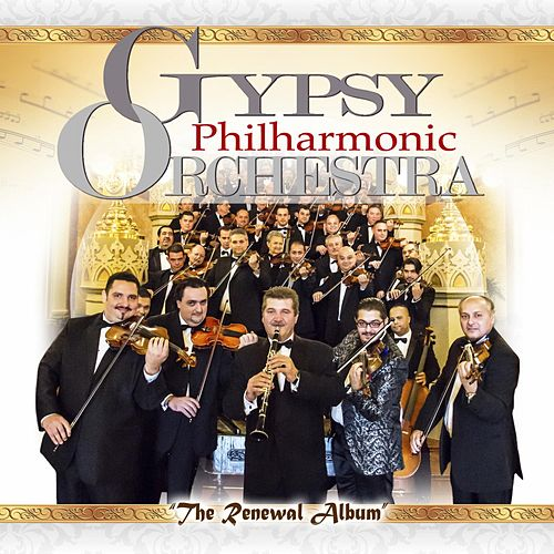 The Renewal Album by Gypsy Philharmonic Orchestra