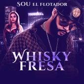 Whisky Fresa by Sou El Flotador