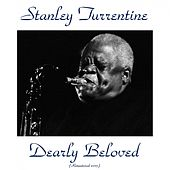 Dearly Beloved (Remastered 2015) by Stanley Turrentine