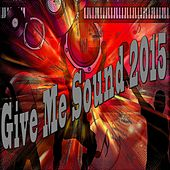 Give Me Sound 2015 von Various Artists