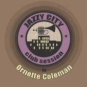 JAZZY CITY - Club Session by Ornette Coleman von Ornette Coleman