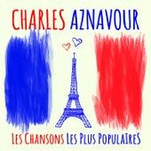 Charles Aznavour - Les chansons les plus populaires (Seine berühmtesten Chansons - His most famous chansons) de Charles Aznavour