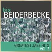Bix Beiderbecke - Greatest Jazz Hits, Vol. 2 de Bix Beiderbecke