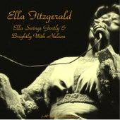 Ella Swings Gently & Brightly with Nelson (All Tracks Remastered) von Ella Fitzgerald