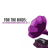 For the Birds: The Guyden Records Compilation, Vol. 5 by Various Artists
