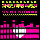 Vitamin String Quartet Tribute to Metro Station's Seventeen Forever de Vitamin String Quartet