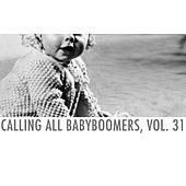 Calling All Babyboomers, Vol. 31 by Various Artists