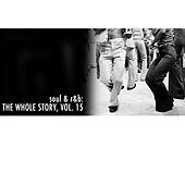 Soul & R&B: The Whole Story, Vol. 15 by Various Artists