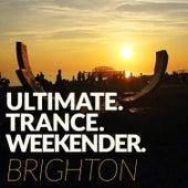 Ultimate Trance Weekender - Brighton de Various Artists