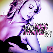 Let the Music Hypnotize You, Vol. 2 by Various Artists