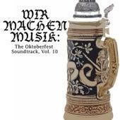 Wir machen Musik: The Oktoberfest Soundtrack, Vol. 10 de Various Artists