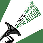 Jazz Greats: Creek Bank de Mose Allison