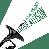 Jazz Greats: Ramblin' with Mose de Mose Allison