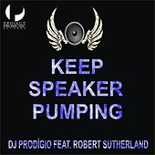 Keep Speaker Pumping by DJ Prodigio