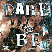 Dare to Be by Jesus Army
