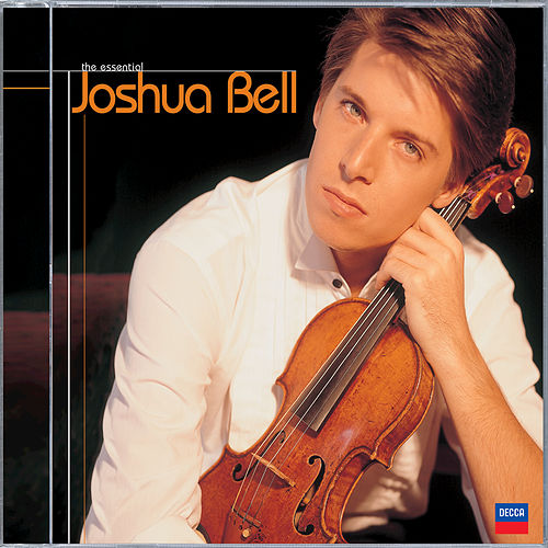 The Essential Joshua Bell by Joshua Bell