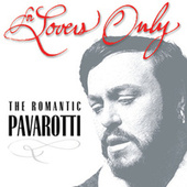 For Lovers Only - The Romantic Pavarotti by Luciano Pavarotti