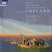 Copland: Sextet; Piano Quartet; Vitebsk; 2 Pieces for string quartet by Vanbrugh Quartet