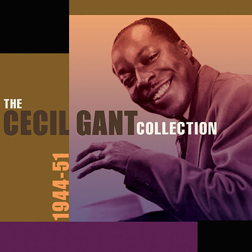 The Cecil Gant Collection 1944-51 by Cecil Gant