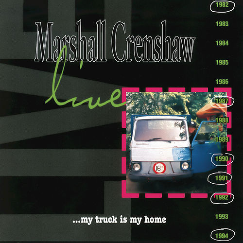 Live...My Truck Is My Home by Marshall Crenshaw